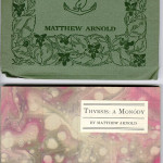 "Golden Text Series (1908-1911) - Solid green wrapper and marbled paper version of Matthew Arnold's ""Thyris"" with Charles Ricketts design. Covers."